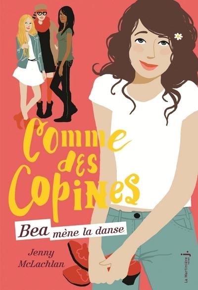 BEA MENE LA DANSE. COMME DES COPINES, TOME 1