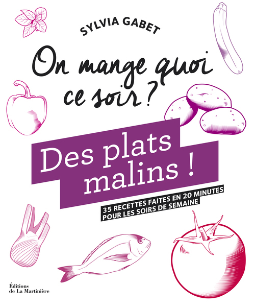 ON MANGE QUOI CE SOIR ?. DES PLATS MALINS !