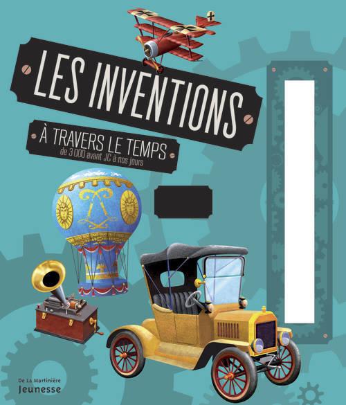 INVENTIONS A TRAVERS LE TEMPS (LES)