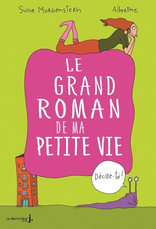 GRAND ROMAN DE MA PETITE VIE. DECIDE-TOI ! (LE)