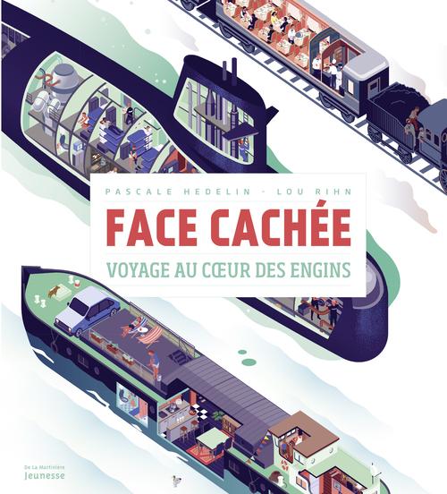 FACE CACHEE. VOYAGE AU COEUR DES ENGINS. (LA)