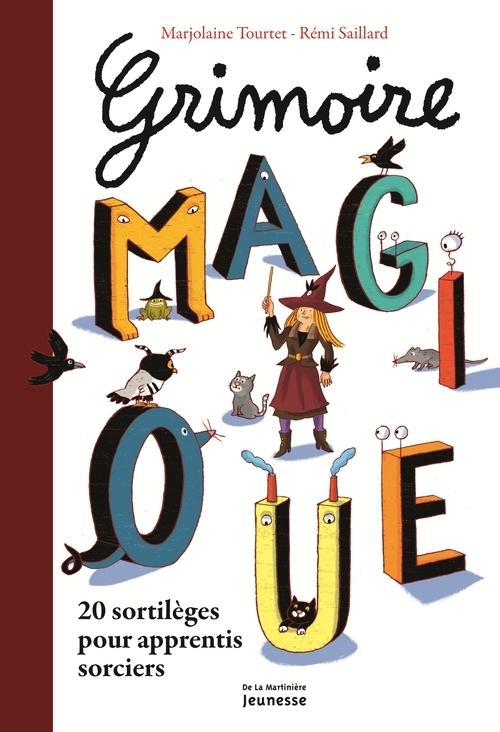 GRIMOIRE MAGIQUE. 20 SORTILEGES POUR APPRENTIS SORCIERS