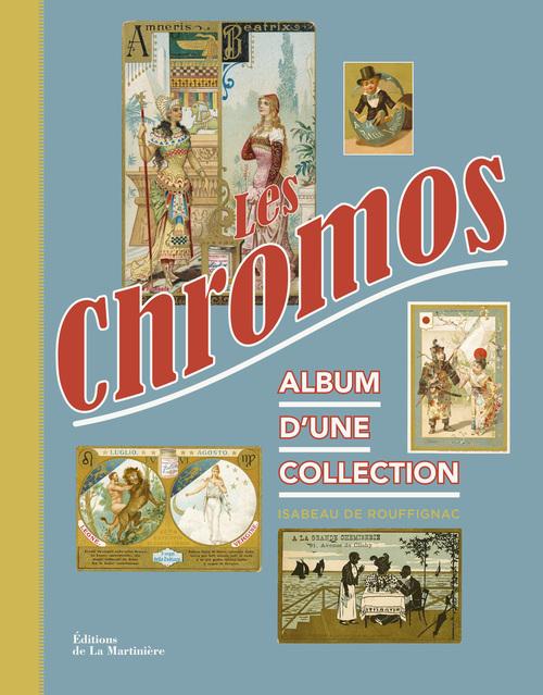 CHROMOS. ALBUM D'UNE COLLECTION (LES)