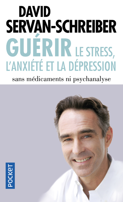 GUERIR LE STRESS, L'ANXIETE ET LA DEPRESSION