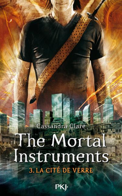 THE MORTAL INSTRUMENTS - TOME 3 LA CITE DE VERRE