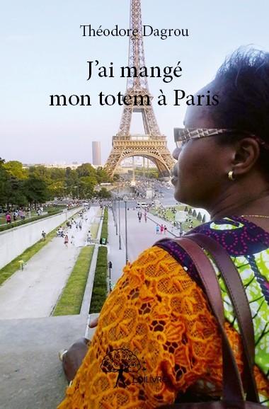 J'AI MANGE MON TOTEM A PARIS