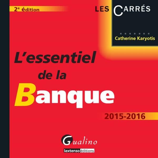 ESSENTIEL DE LA BANQUE 2015-2016 (L')