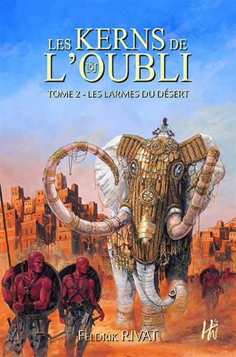 LES KERNS DE L'OUBLI T02 - LES LARMES DU DESERT