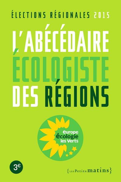 ABECEDAIRE ECOLOGISTE DES REGIONS (L')