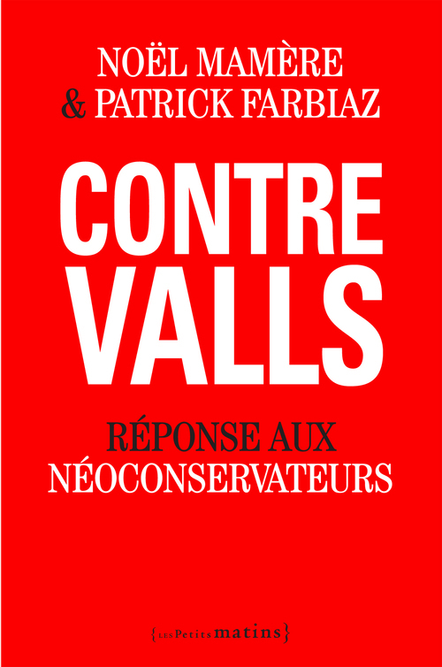 CONTRE VALLS. REPONSE AUX NEOCONSERVATEURS