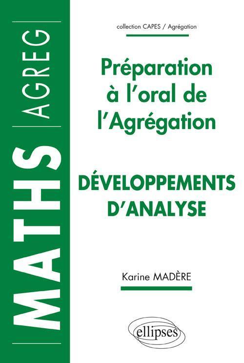DEVELOPPEMENTS D'ANALYSE PREPARATION A L'ORAL DE L'AGREGATION MATHS