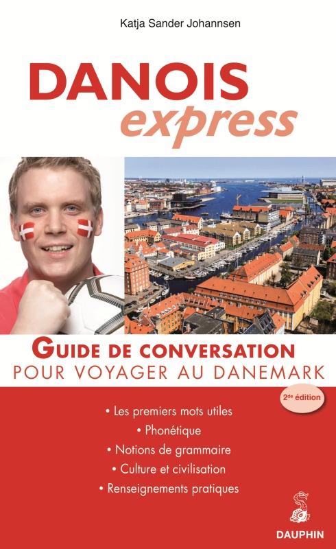 DANOIS EXPRESS GUIDE DE CONVERSATION POUR VOYAGER AU DANEMARK