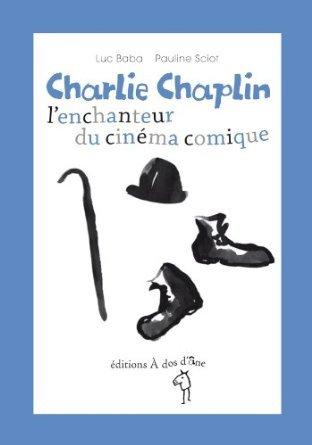 CHARLIE CHAPLIN, L ENCHANTEUR DU CINEMA COMIQUE