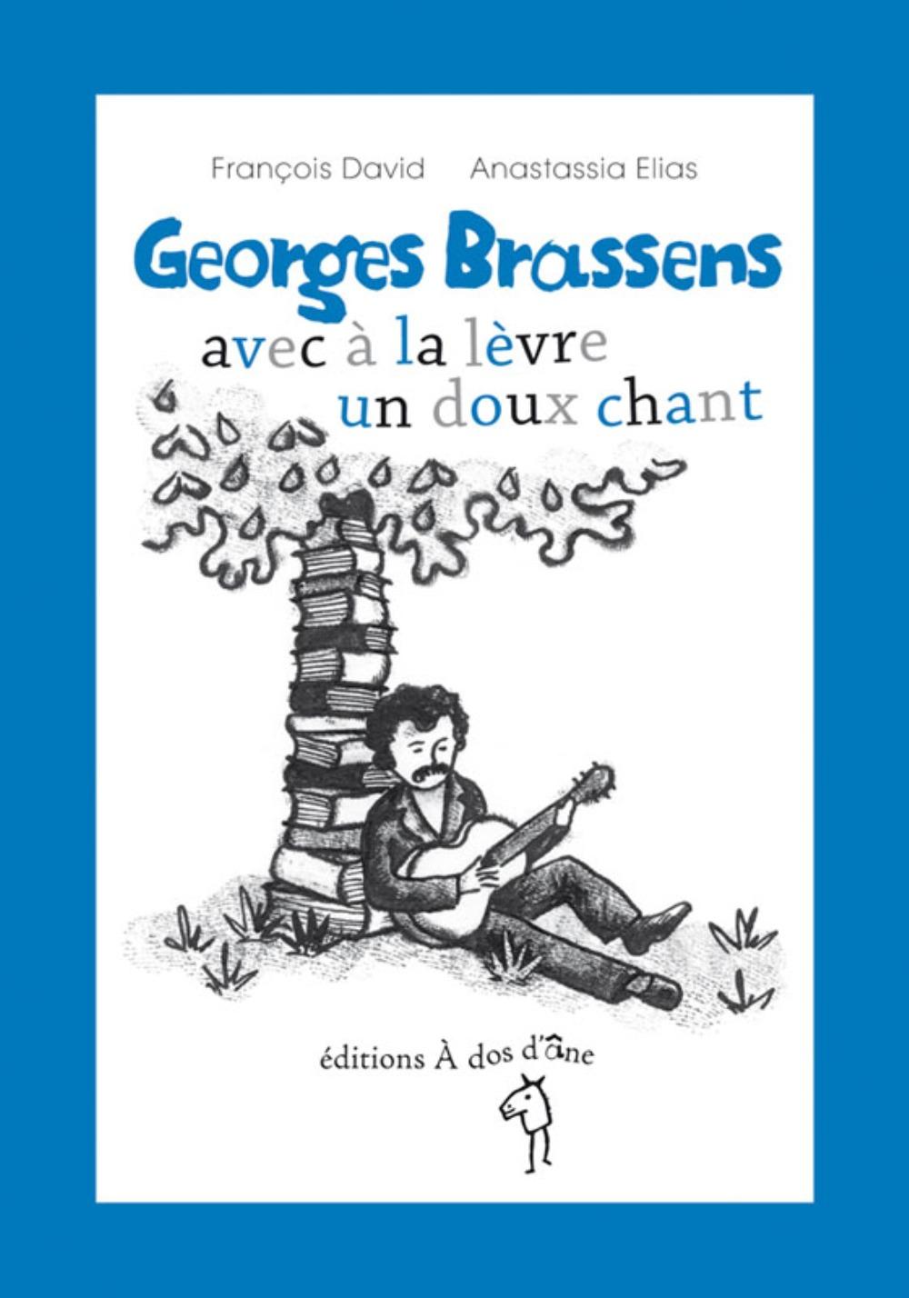GEORGES BRASSENS AVEC A LA LEVRE UN DOUX