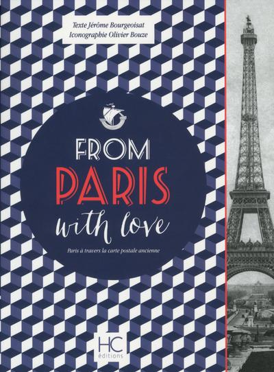 FROM PARIS WITH LOVE - PARIS A TRAVERS LA CARTE POSTALE ANCIENNE