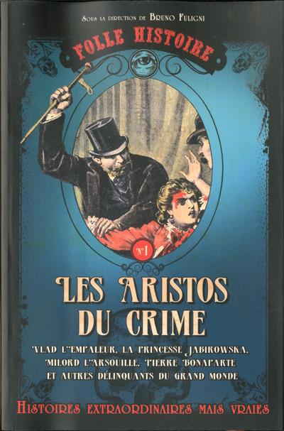 FOLLE HISTOIRE - NUMERO 1 LES ARISTOS DU CRIME