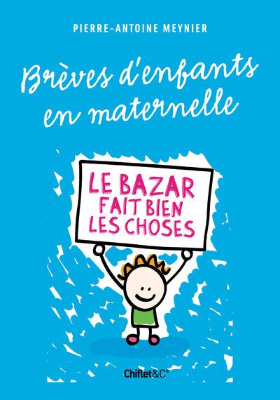 BREVES D'ENFANTS EN MATERNELLE - LE BAZAR FAIT BIEN LES CHOSES