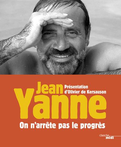 ON N'ARRETE PAS LE PROGRES - JEAN YANNE