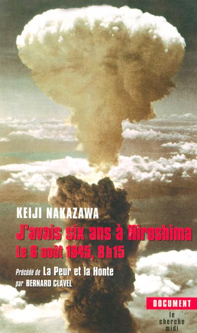 J'AVAIS SIX ANS A HIROSHIMA LE 6 AOUT 1945, 8H15