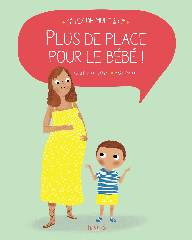 PLUS DE PLACE POUR LE BEBE !
