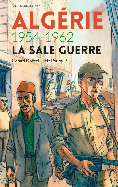 ALGERIE 1954-1962 - LA SALE GUERRE