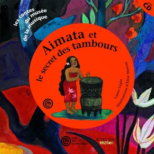 AIMATA ET LE SECRET DES TAMBOURS + CD