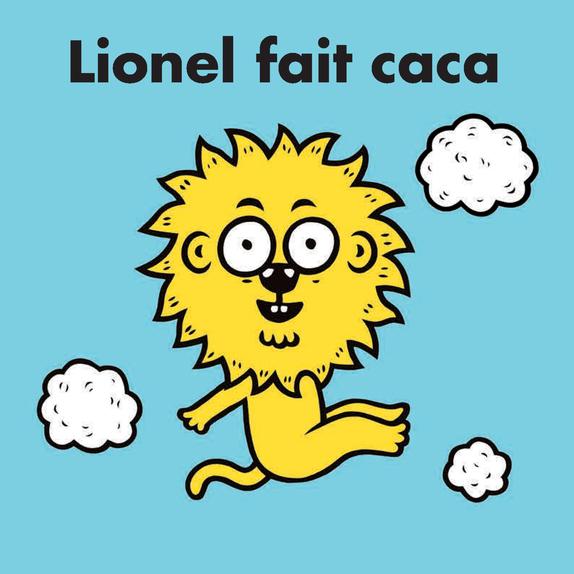 LIONEL FAIT CACA.