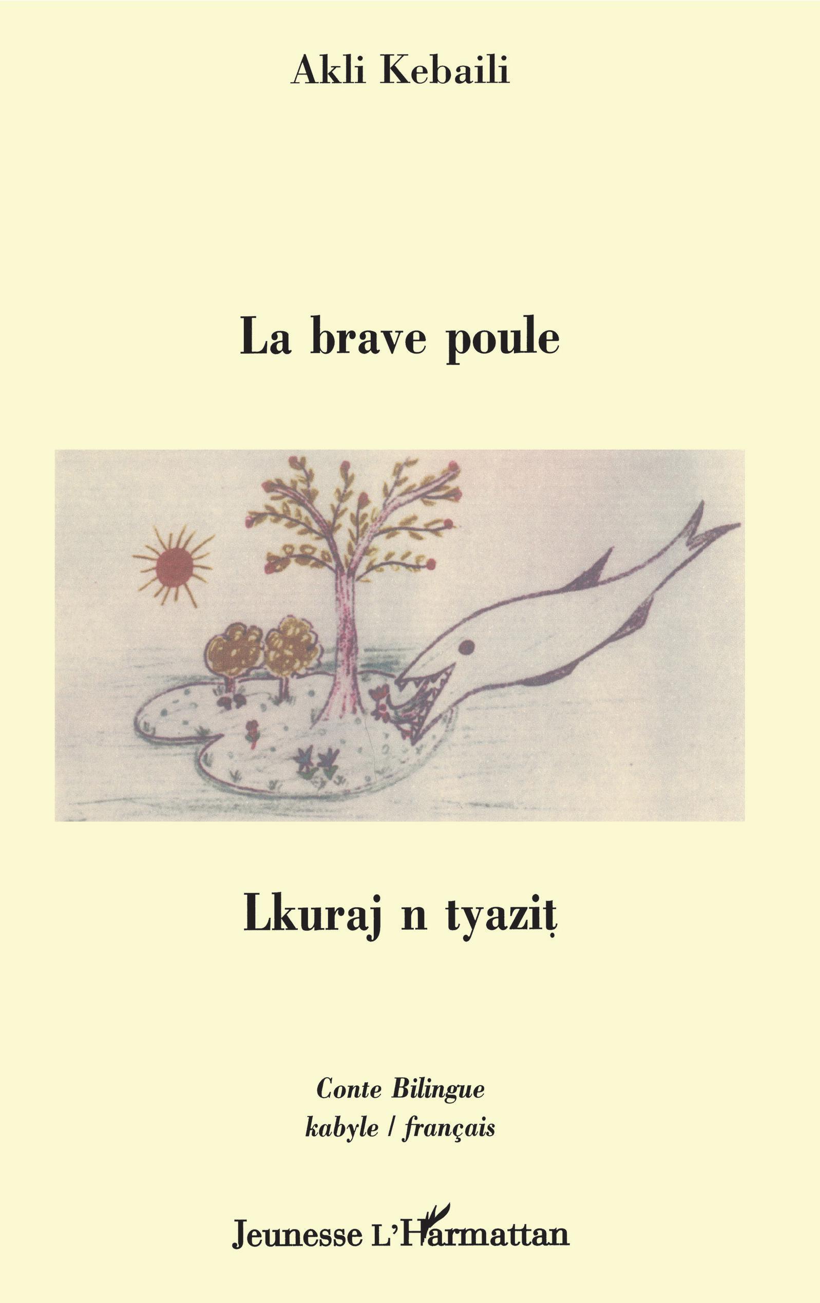 BRAVE POULE (LA) CONTE BILINGUE KABYLE/FRANCAIS
