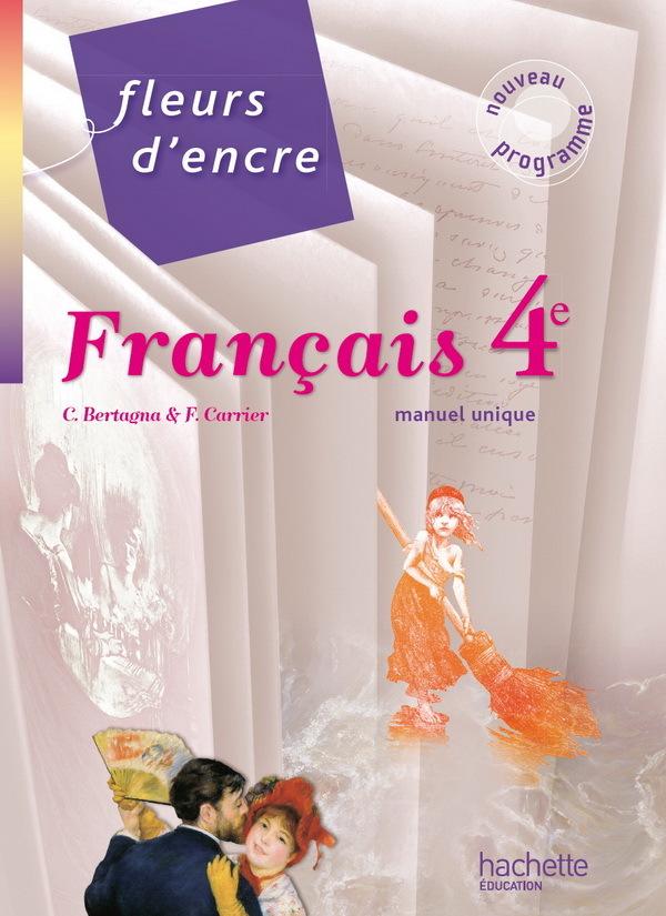 FLEURS D'ENCRE - FRANCAIS 4E - LIVRE ELEVE GRAND FORMAT - EDITION 2011