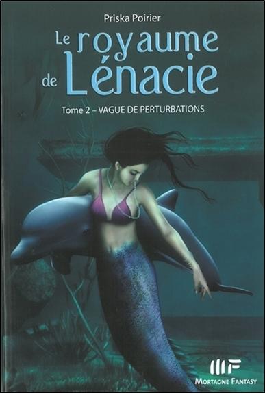 ROYAUME DE LENACIE (LE) TOME 2 / VAGUES DE PERTURBATIONS