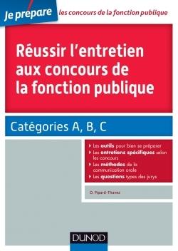 REUSSIR L'ENTRETIEN AUX CONCOURS DE LA FONCTION PUBLIQUE CATEGORIES A, B ET C