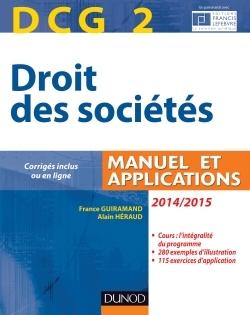 DCG 2 - DROIT DES SOCIETES 2014/2015 - 8E EDITION - MANUEL ET APPLICATIONS