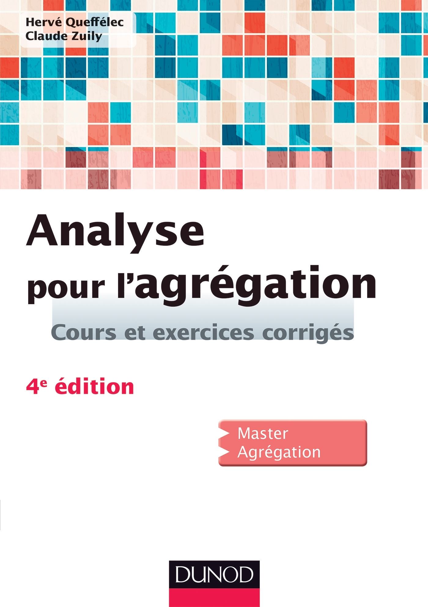 ANALYSE POUR L'AGREGATION - 4E ED.