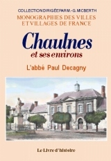 CHAULNES ET SES ENVIRONS - VOLUME II