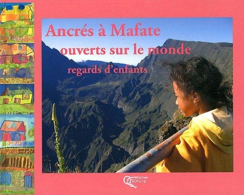 ANCRES A MAFATE - OUVERTS SUR LE MONDE -
