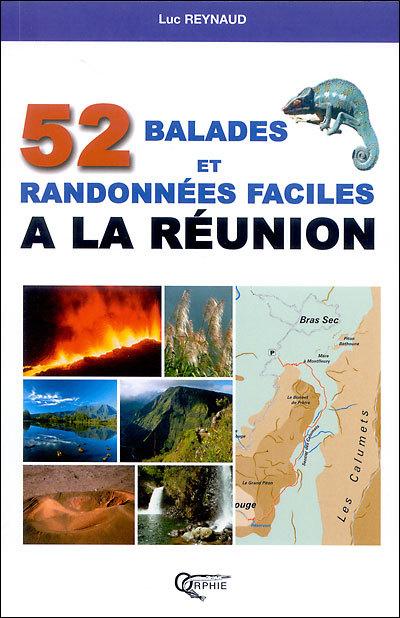 52 BALADES ET RANDONNEES FACILES A LA