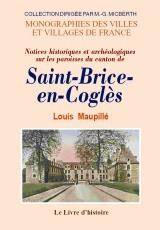 SAINT-BRICE-EN-COGLES (NOTICES HISTORIQUES ET ARCHEOLOGIQUES SUR LES PAROISSES DU CANTON DE)