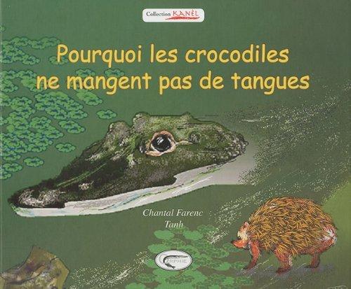 POURQUOI LES CROCODILES NE MANGENT PAS