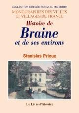BRAINE ET SES ENVIRONS (HISTOIRE DE)