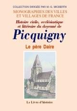 PICQUIGNY (HISTOIRE CIVILE, ECCLESIASTIQUE ET LITTERAIRE DU DOYENNE DE)