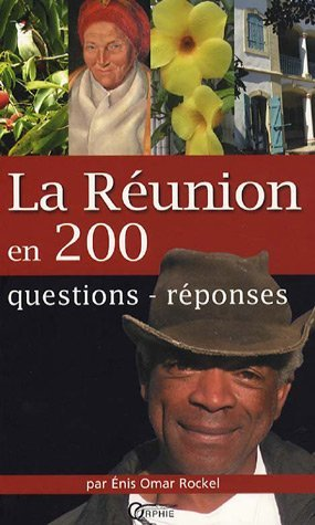 LA REUNION EN 200 QUESTIONS REPONSES