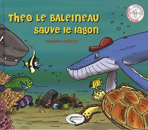 THEO LE BALEINEAU SAUVE LE LAGON