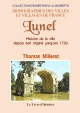 LUNEL - (HISTOIRE DE) DEPUIS SON ORIGINE JUSQU'EN 1789