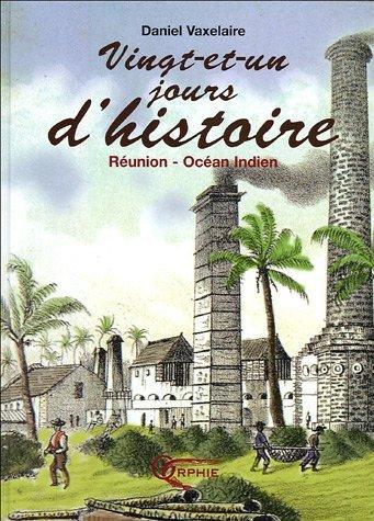 VINGT-ET-UN JOURS D'HISTOIRE