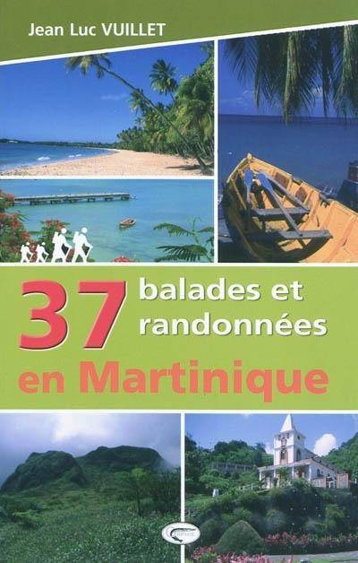37 BALADES ET RANDONNEES EN MARTINIQUE