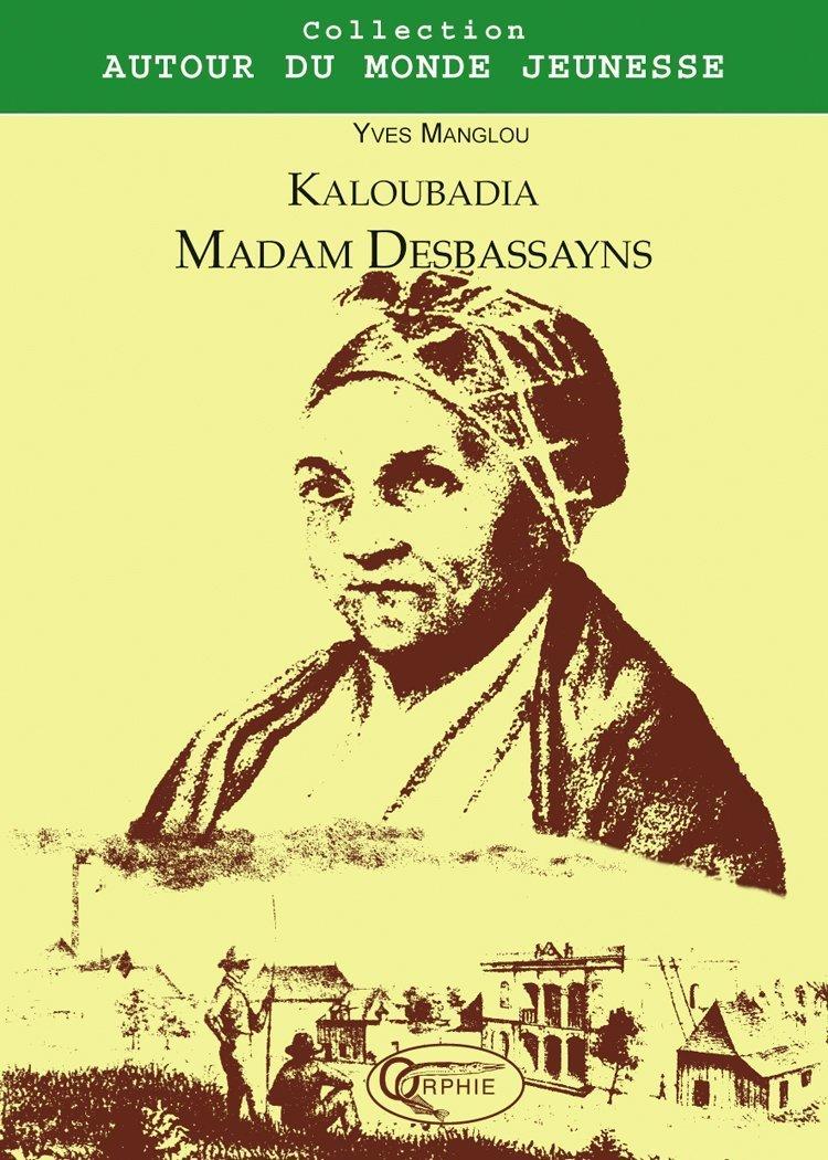 KALOUBADIA MADAM DESBASSAYNS