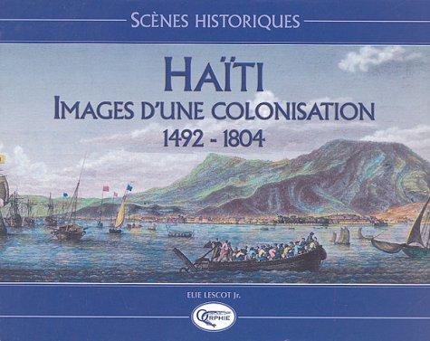 HAITI IMAGES D'UNE COLONISATION