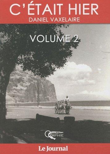 C ETAIT HIER - VOLUME 2