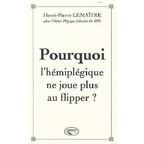 POURQUOI L'HEMIPLEGIQUE NE JOUE PLUS AU