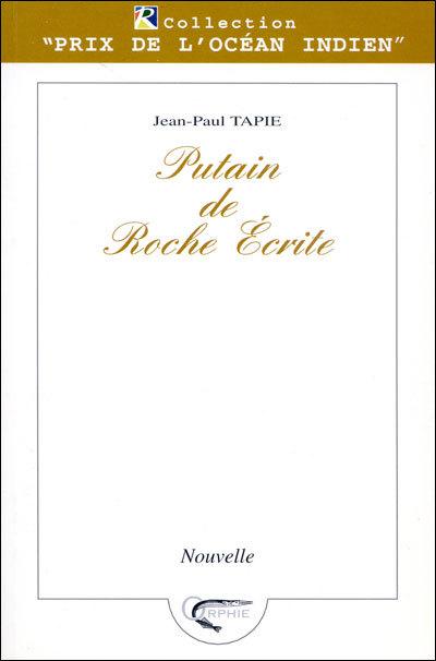 PUTAIN DE ROCHE ECRITE
